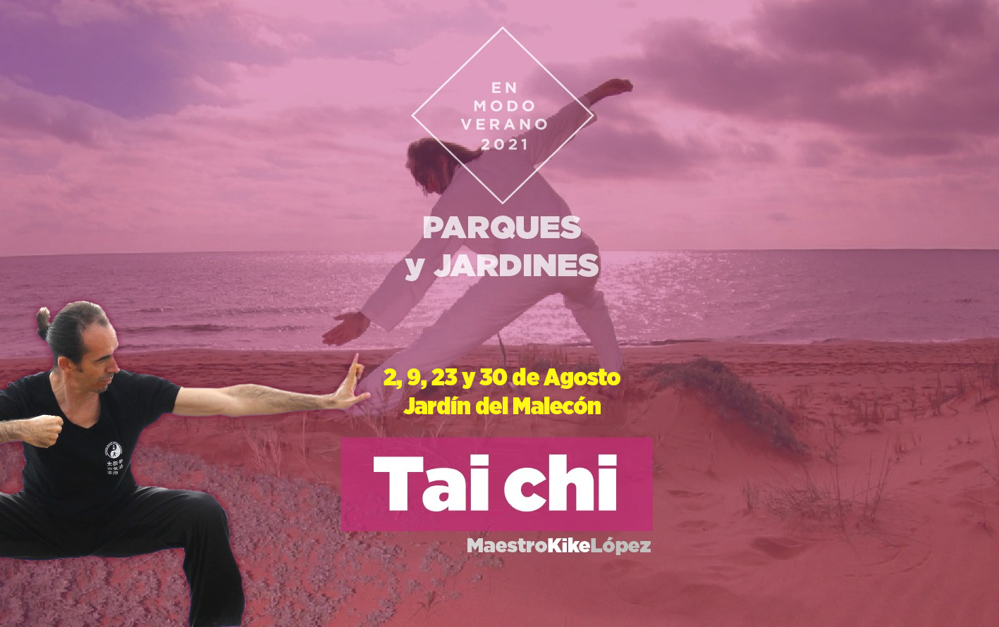 Taller de Tai Chi. 2, 9, 23 y 30 de Agosto. Jardín del Malecón